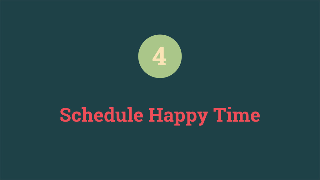 Schedule Happy Time