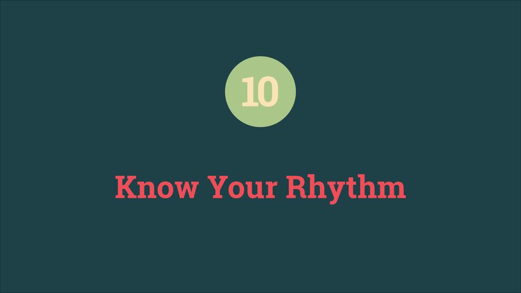 Know Your Rhythm