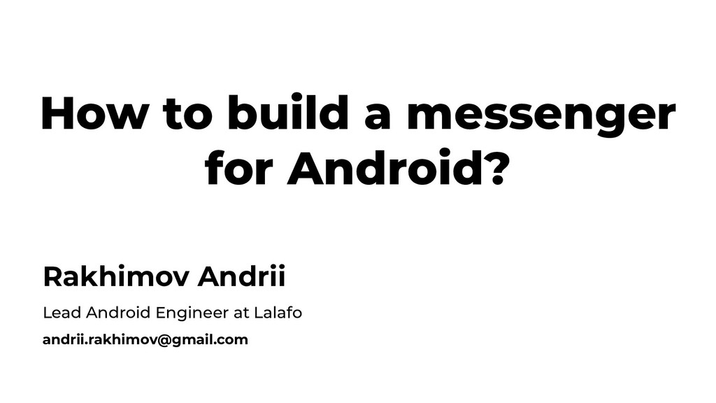 How to build a messenger for Android? Rakhimov ...