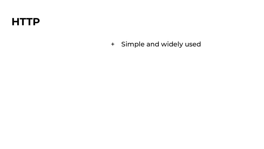 HTTP + Simple and widely used
