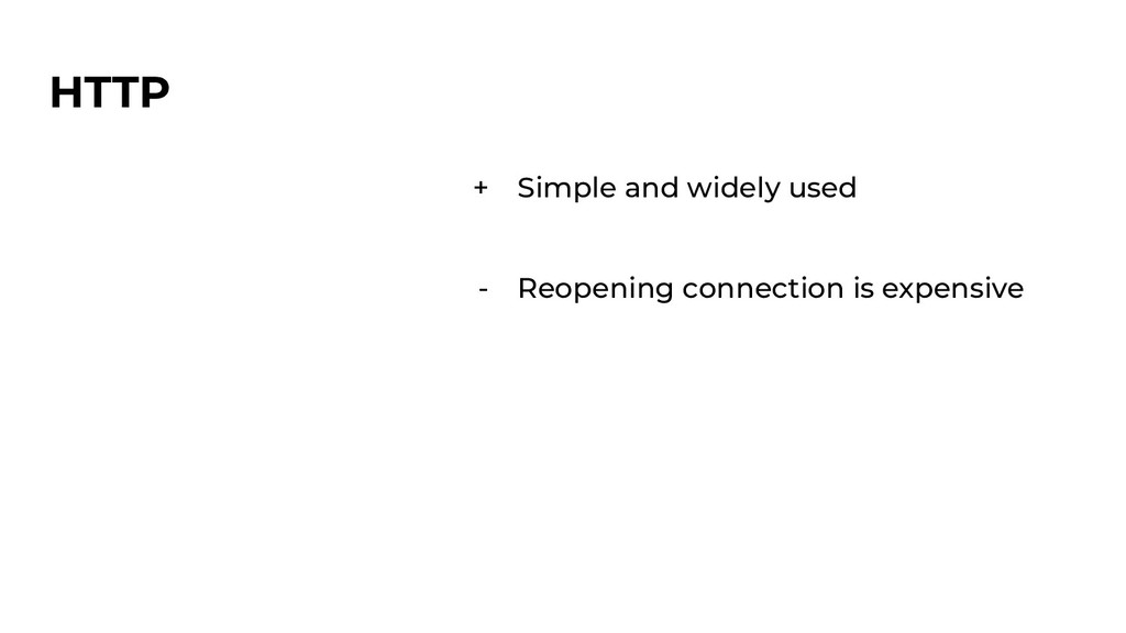 HTTP + Simple and widely used - Reopening conne...