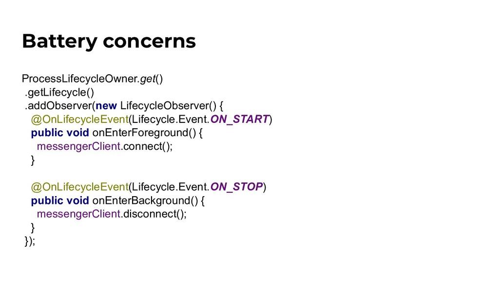 Battery concerns ProcessLifecycleOwner.get() .g...