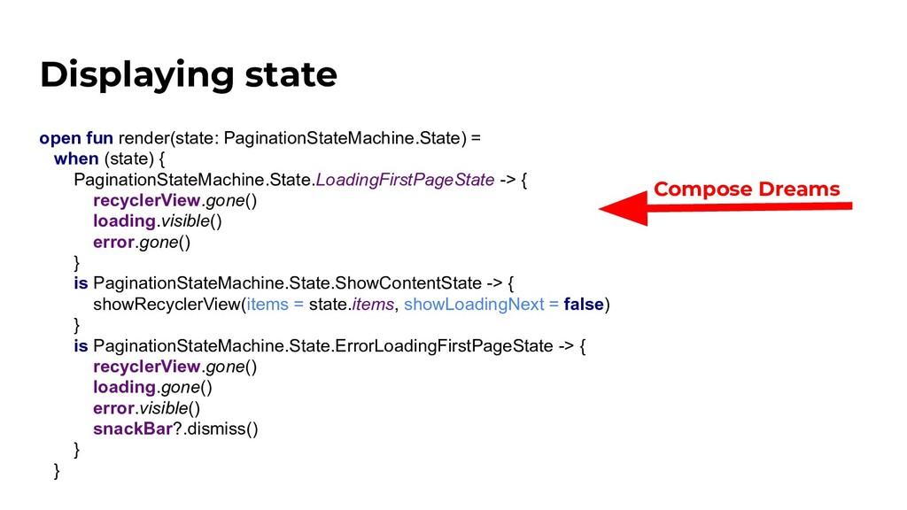 Displaying state open fun render(state: Paginat...