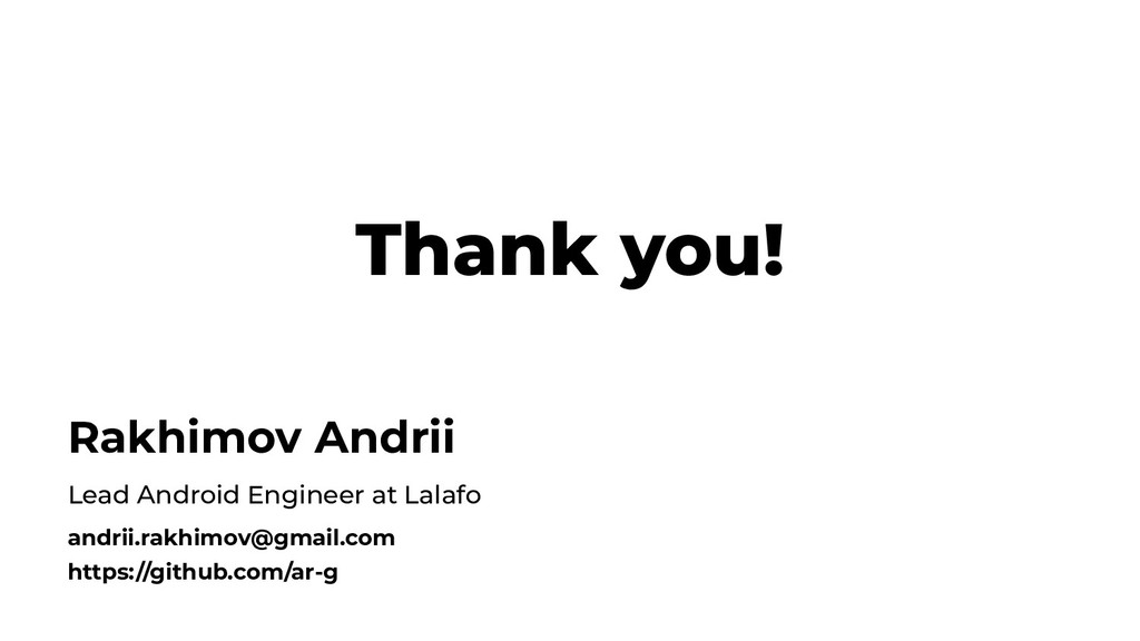 Thank you! Rakhimov Andrii Lead Android Enginee...