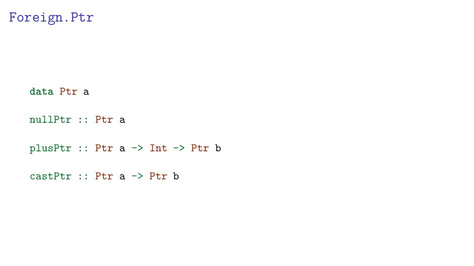 Foreign.Ptr data Ptr a nullPtr :: Ptr a plusPtr...