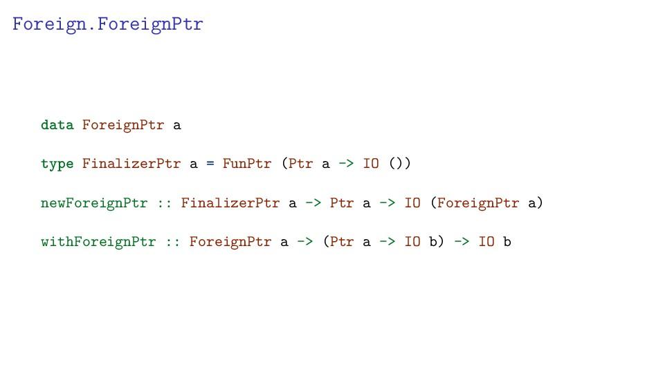 Foreign.ForeignPtr data ForeignPtr a type Final...