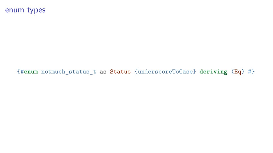 enum types {#enum notmuch_status_t as Status {u...