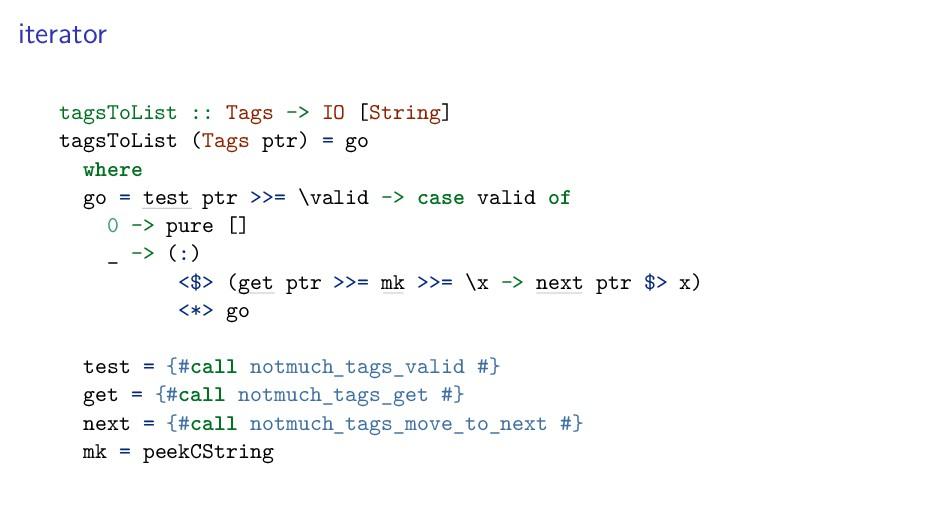 iterator tagsToList :: Tags -> IO [String] tags...