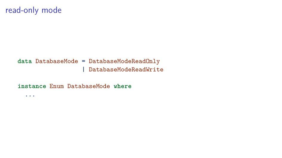 read-only mode data DatabaseMode = DatabaseMode...