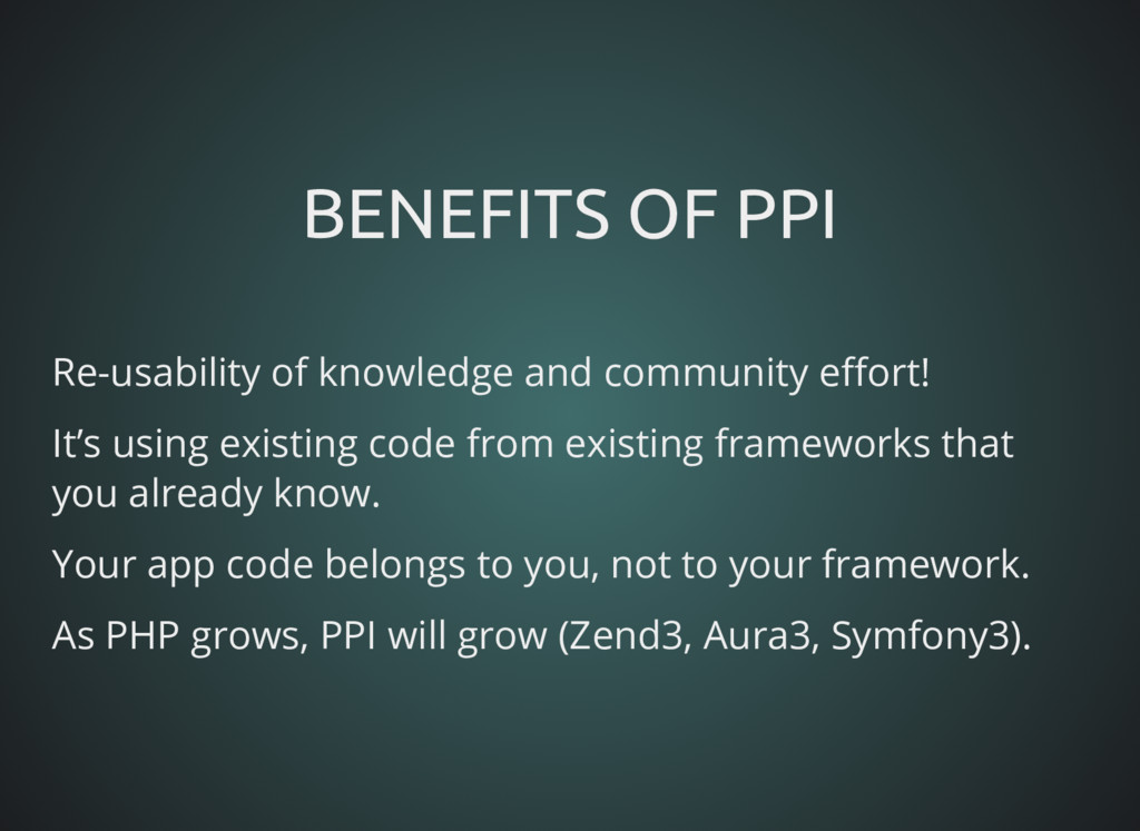 BENEFITS OF PPI BENEFITS OF PPI Re-usability of...
