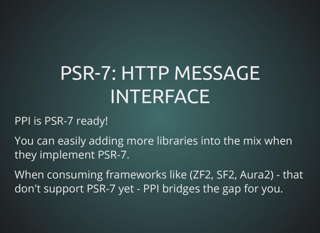 PSR-7: HTTP MESSAGE PSR-7: HTTP MESSAGE INTERFA...