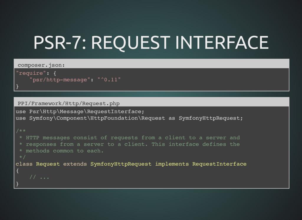 PSR-7: REQUEST INTERFACE PSR-7: REQUEST INTERFA...
