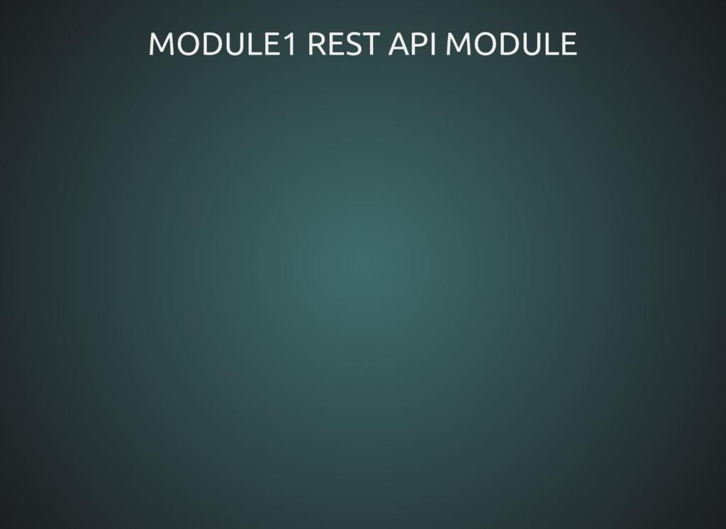MODULE1 REST API MODULE MODULE1 REST API MODULE