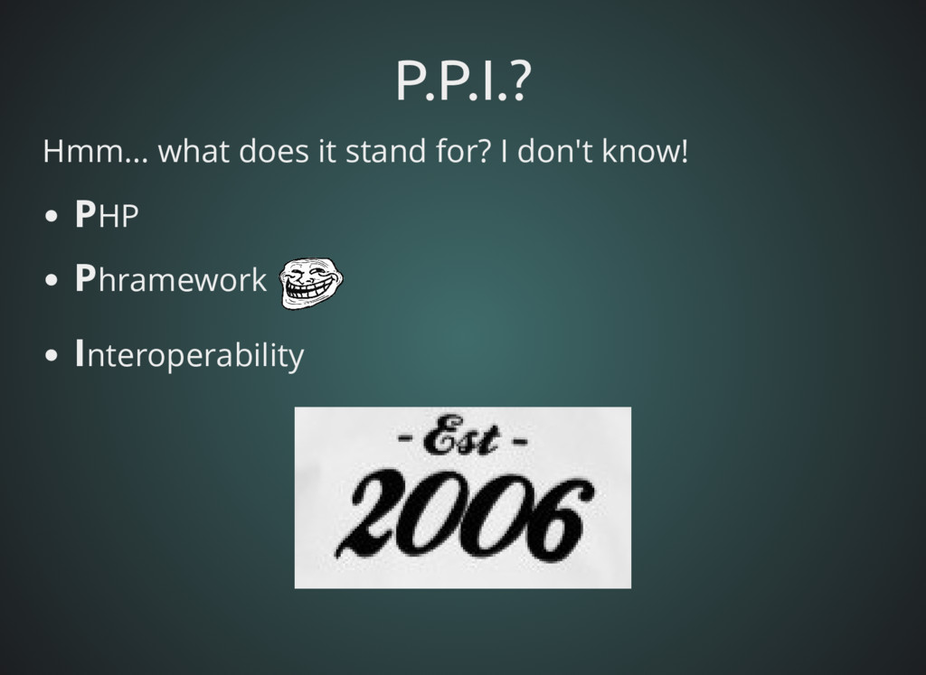 P.P.I.? P.P.I.? Hmm... what does it stand for? ...