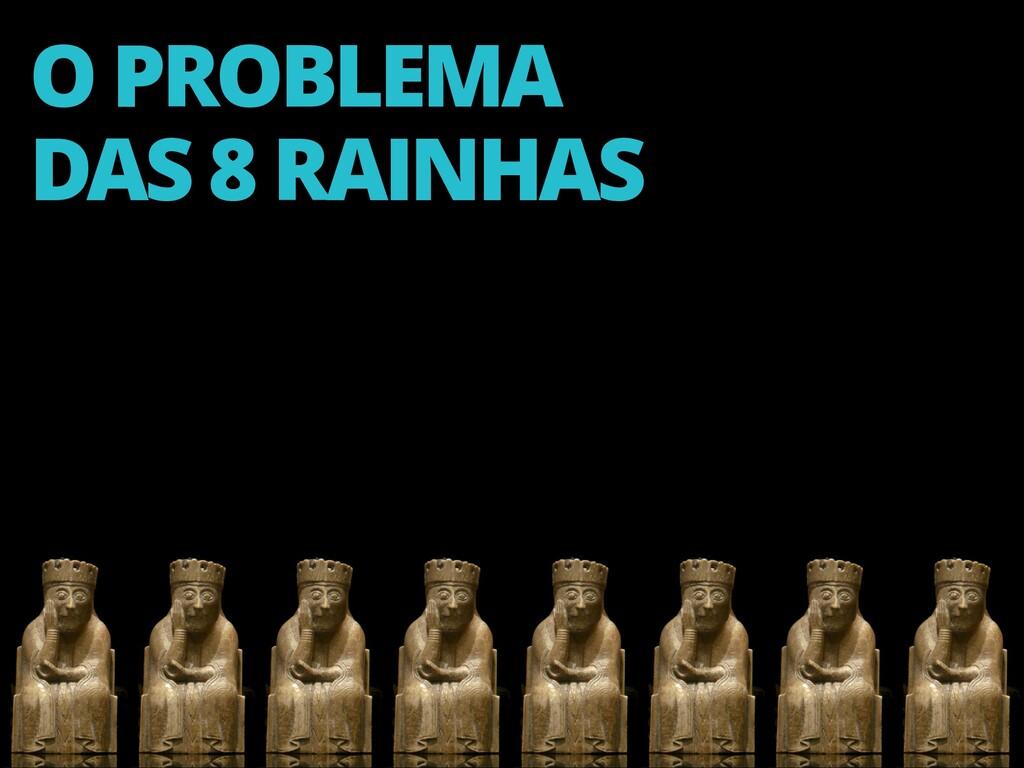 5 O PROBLEMA DAS 8 RAINHAS