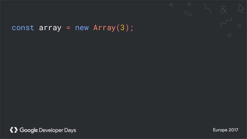 const array = new Array(3);