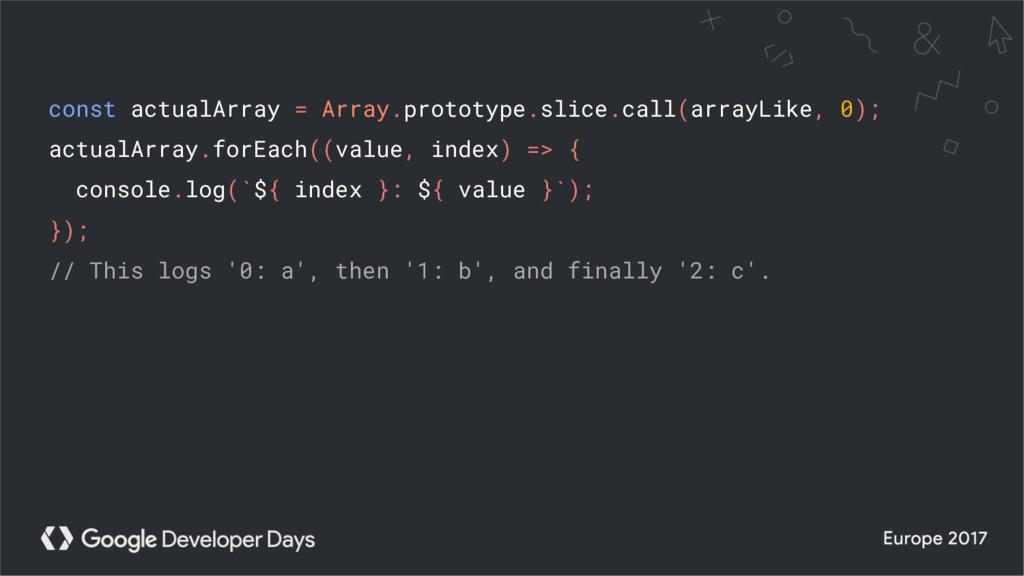 const actualArray = Array.prototype.slice.call(...