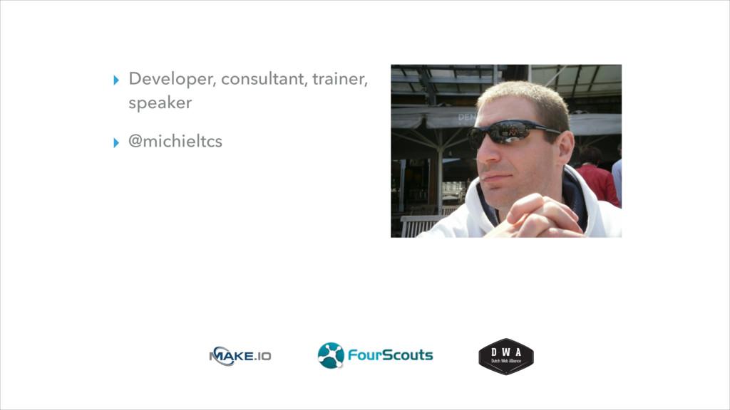 ▸ Developer, consultant, trainer, speaker ▸ @mi...