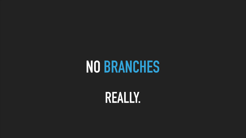 NO BRANCHES REALLY.
