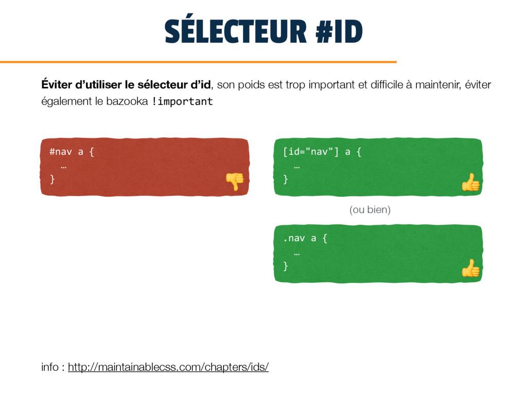 SÉLECTEUR #ID #nav a { … } Éviter d'utiliser le...