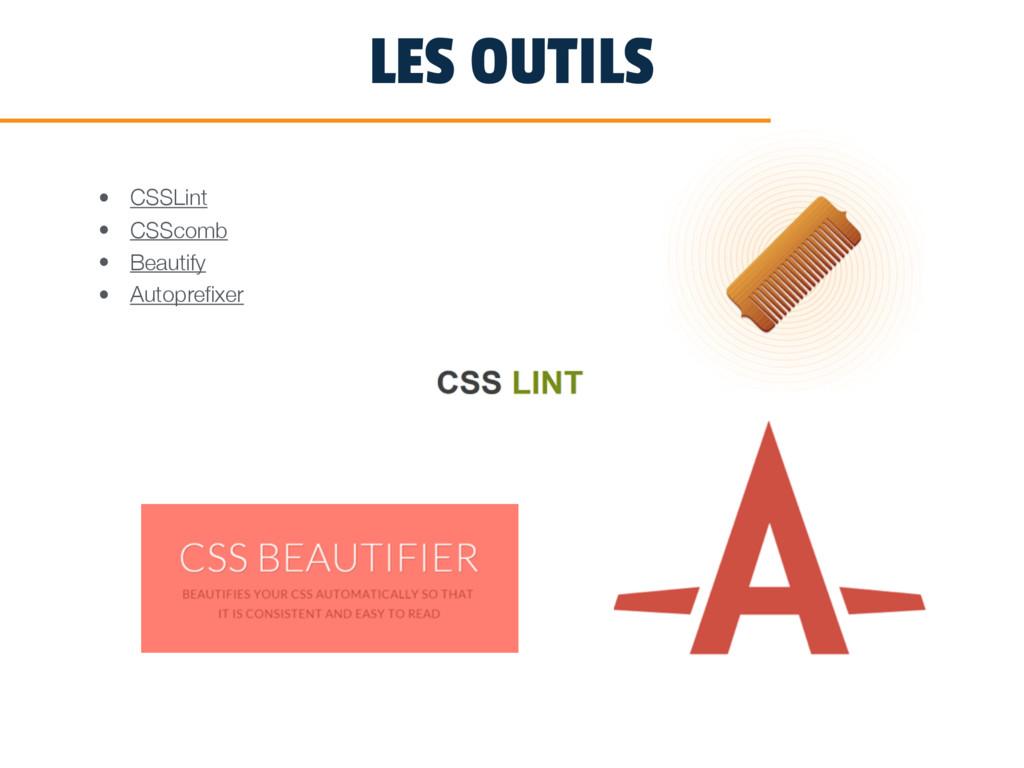 LES OUTILS • CSSLint • CSScomb • Beautify • Aut...