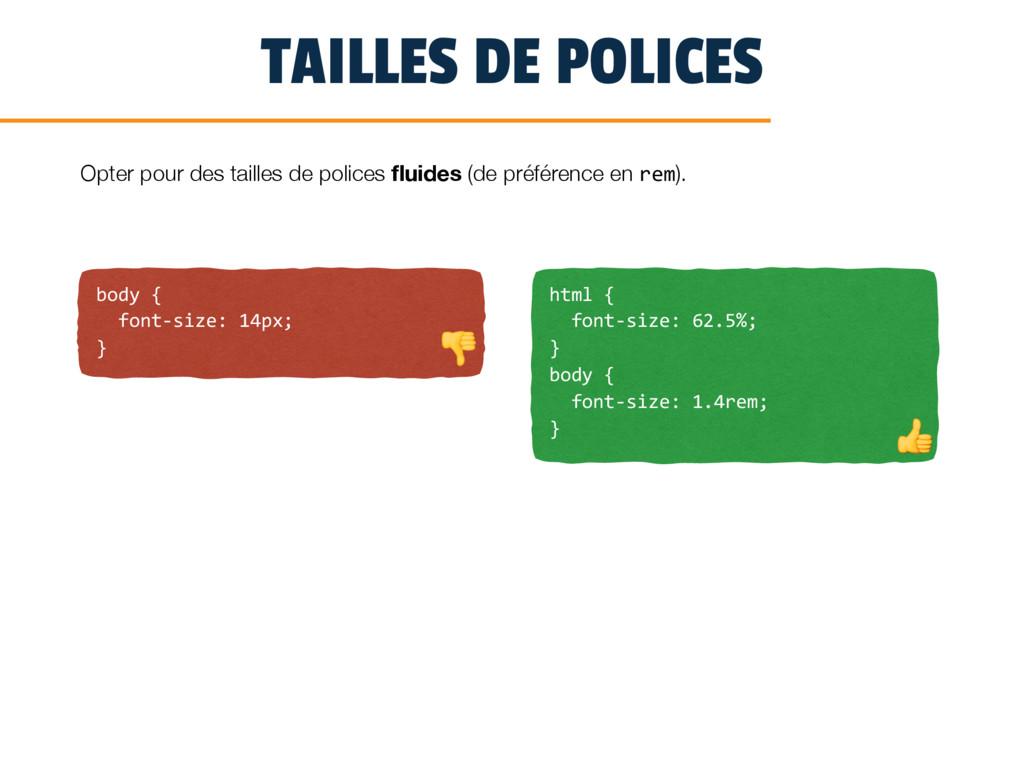 TAILLES DE POLICES body { font-size: 14px; } Op...