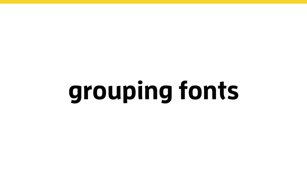 grouping fonts