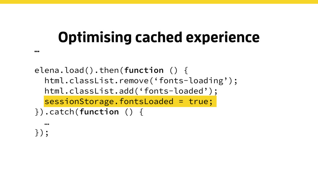 Optimising cached experience … elena.load().the...