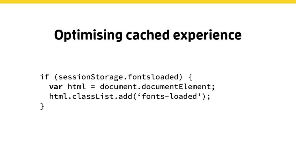 if (sessionStorage.fontsloaded) { var html = do...