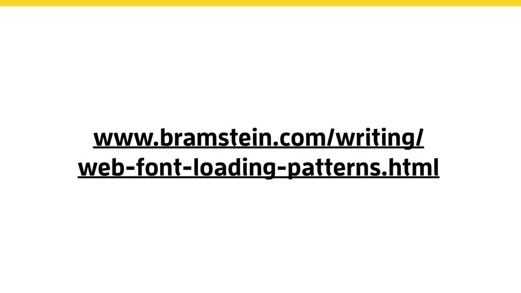 www.bramstein.com/writing/ web-font-loading-pat...