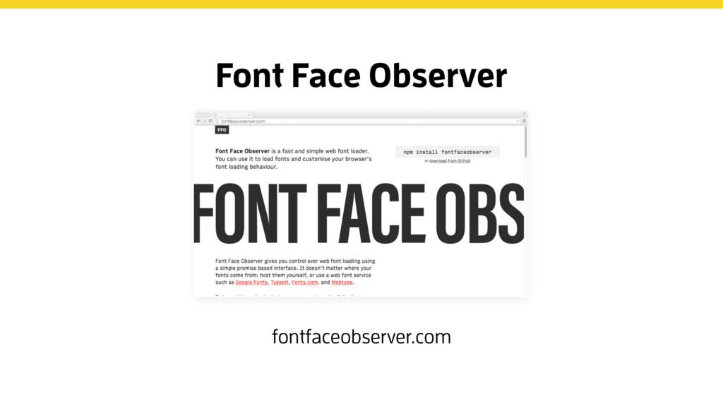 Font Face Observer fontfaceobserver.com fontfac...