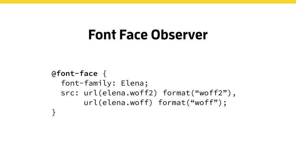 @font-face { font-family: Elena; src: url(elena...