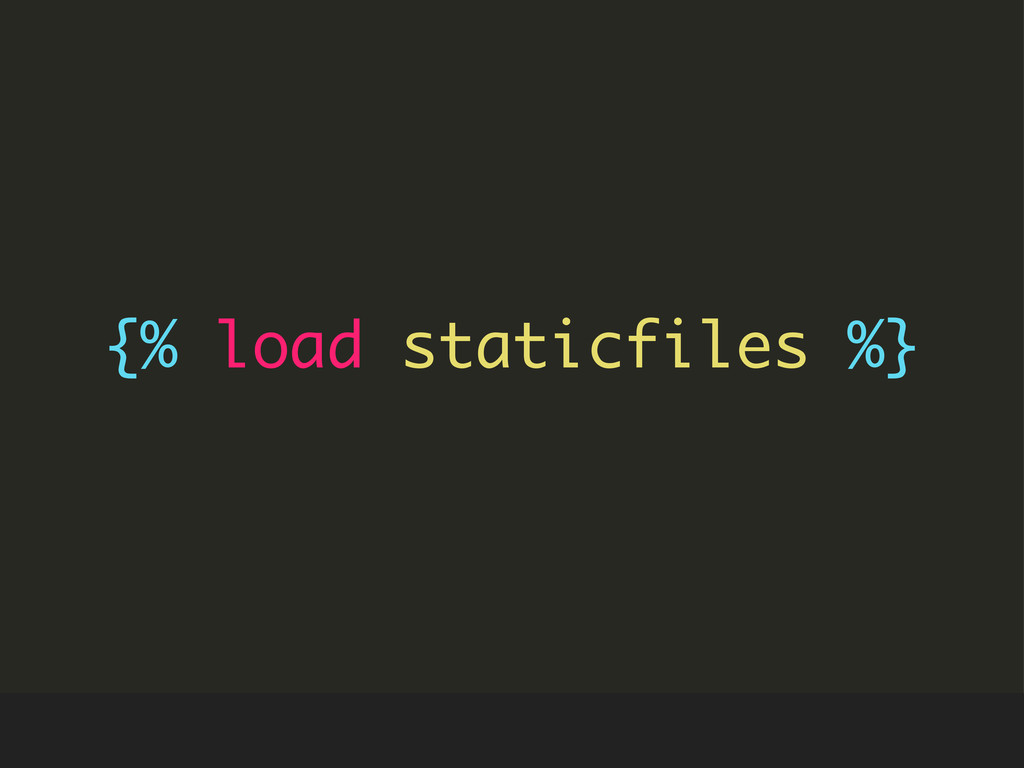 {% load staticfiles %}
