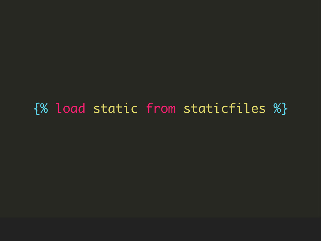{% load static from staticfiles %}