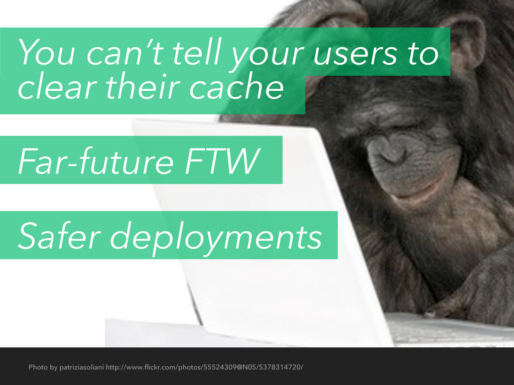 You can't tell your users to clear their cache ...