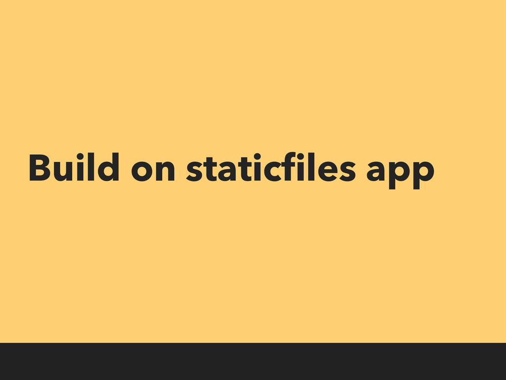 Build on staticfiles app