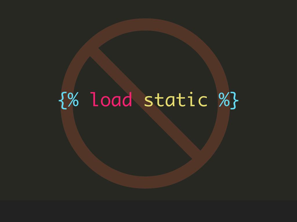 ⃠ {% load static %}