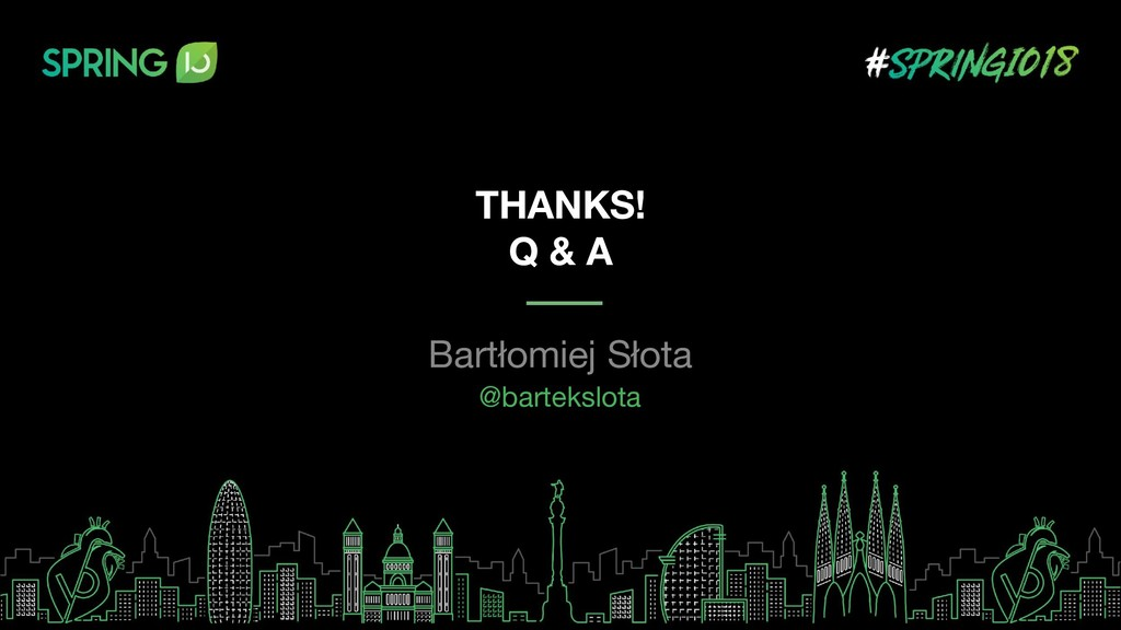 THANKS! Q & A Bartłomiej Słota @bartekslota