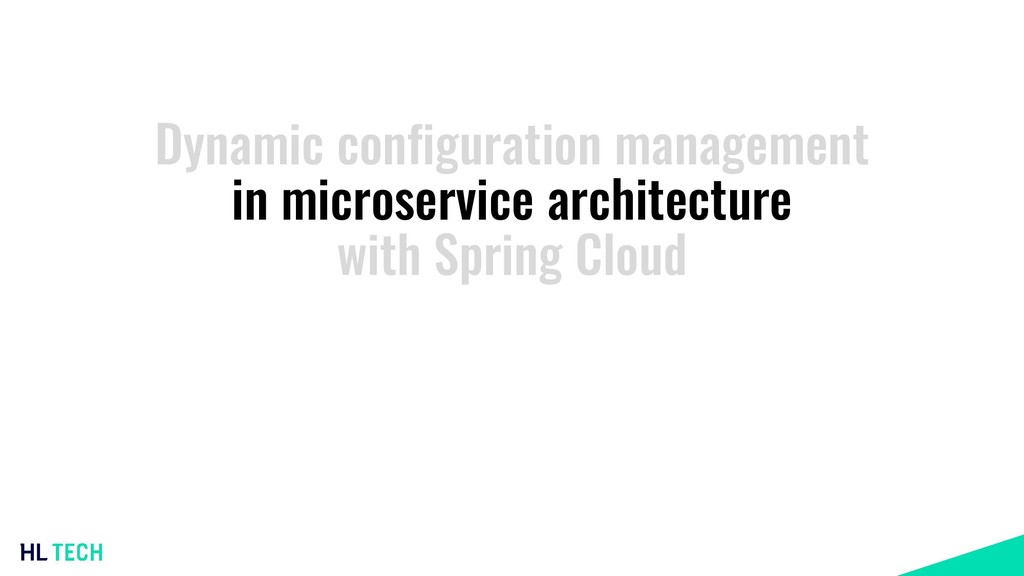 Dynamic configuration management in microservic...
