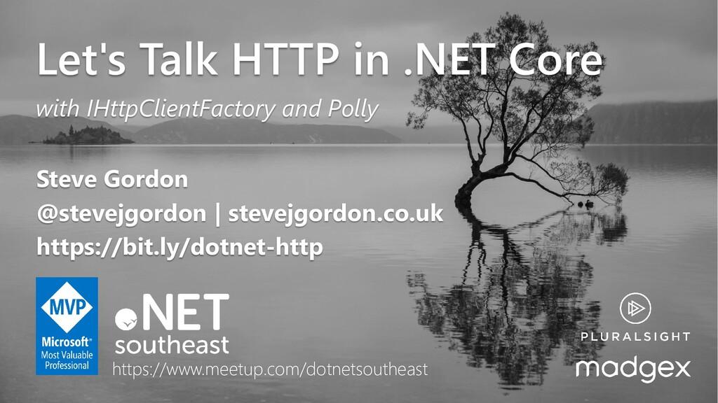 @stevejgordon Let's Talk HTTP in .NET Core with...