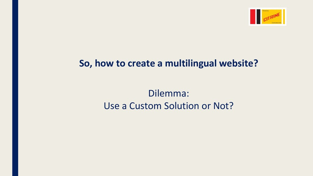 So, how to create a multilingual website? Dilem...