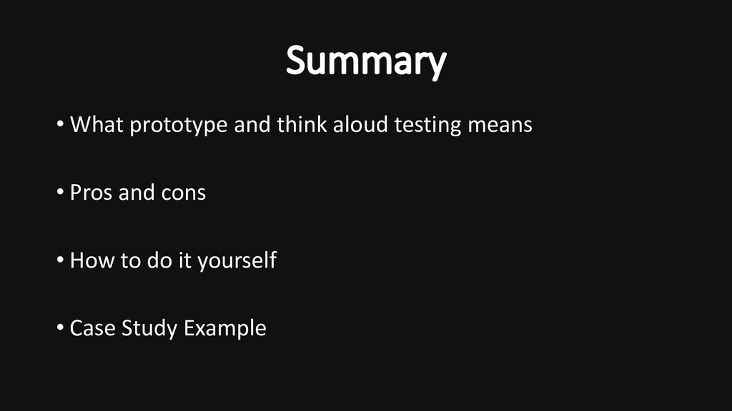• What prototype and think aloud testing means ...