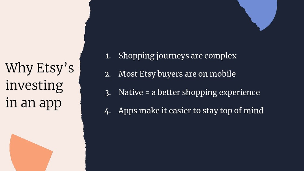 1. Shopping journeys are complex 2. Most Etsy b...