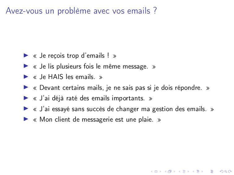 Avez-vous un problème avec vos emails ? « Je re...