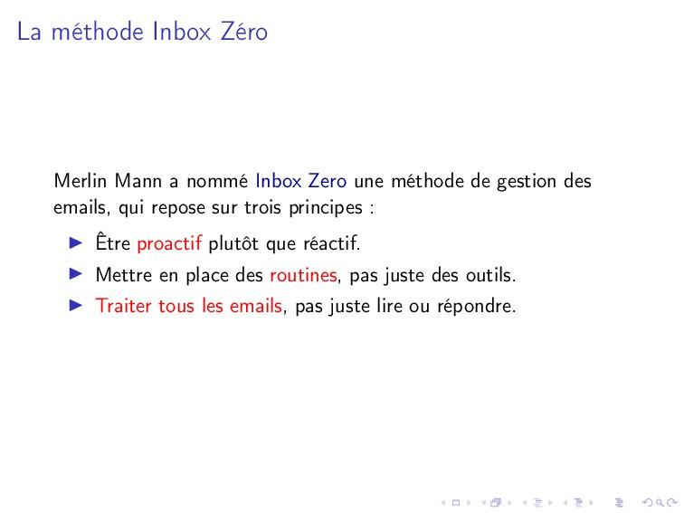 La méthode Inbox Zéro Merlin Mann a nommé Inbox...