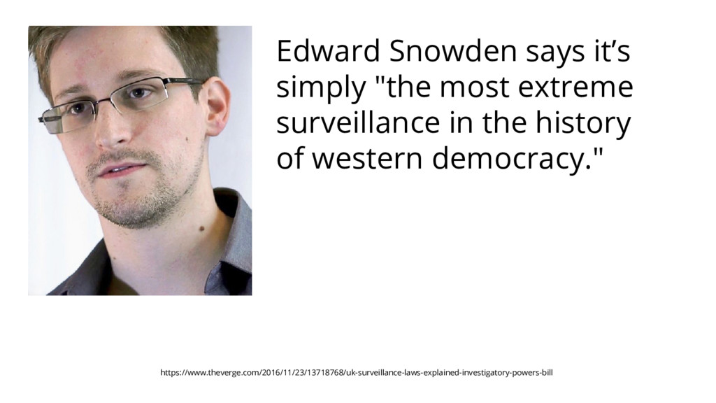 "Edward Snowden says it's simply ""the most extre..."