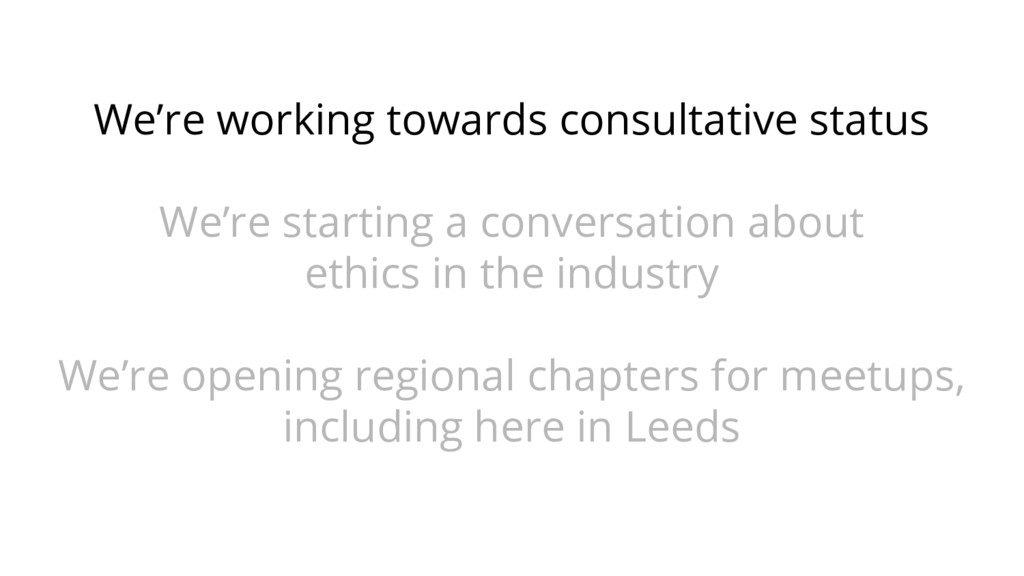 We're working towards consultative status We're...