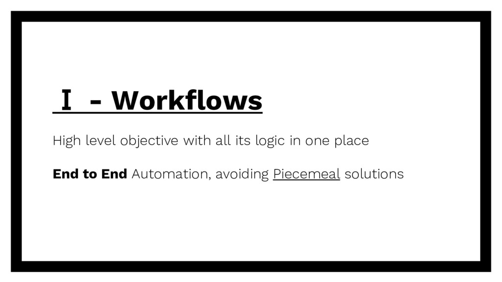 Ⅰ - Workflows High level objective with all its...