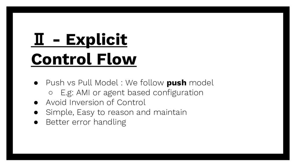 Ⅱ - Explicit Control Flow ● Push vs Pull Model ...