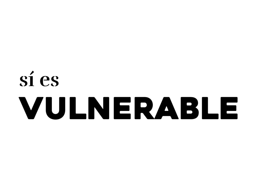 vulnerable sí es